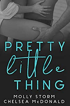 Pretty Little Thing (The Sapphires Series Book 1) by [Molly Storm, Chelsea McDonald]
