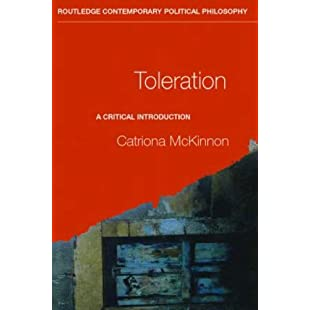 Toleration A Critical Introduction (Routledge Contemporary Political Philosophy):Amedama