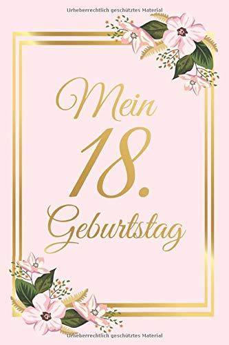 Mein 18. Geburtstag: Gästebuch zum Ausfüllen 18 Jahre - Zum Eintragen von Glückwünschen für das...