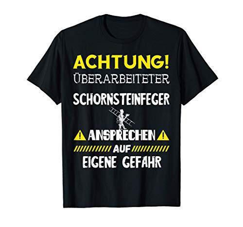Überarbeiteter Schornsteinfeger Kaminkehrer Feger Spruch T-Shirt