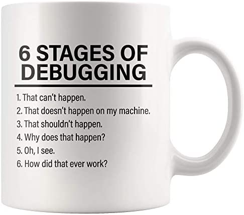 Stages Of Debugging Computer Programmer Gift Funny Programming Mug Geek Nerd 11 oz White Coffee product image