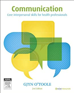 Communication: Core Interpersonal Skills for Health Professionals by [Gjyn O'Toole]