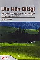 Ulu Hân Bitigi - Türklerin ve Tatarlarin Türeyisleri (Arastirma, Ceviri, Metin)