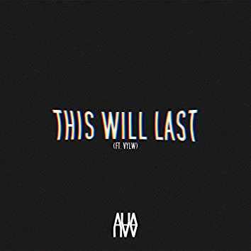 This Will Last (feat. VYLW)