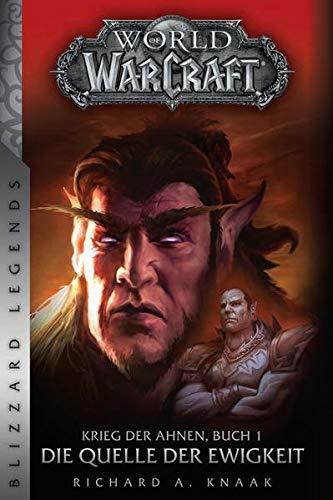 World of Warcraft: Krieg der Ahnen 1: Die Quelle der Ewigkeit (Blizzard Legends)