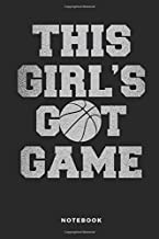 This Girl's Got Game Notebook: 6x9 Blank Lined Women Basketball Composition Notebook or Journal for Coaches and Players