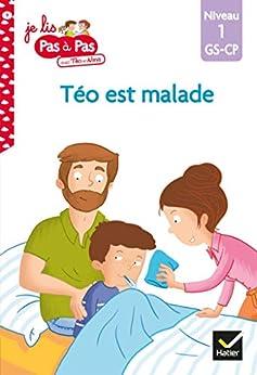 Téo et Nina GS CP Niveau 1 - Téo est malade (Je lis pas à pas t. 9) par [Isabelle Chavigny, Marie-Hélène Van Tilbeurgh]