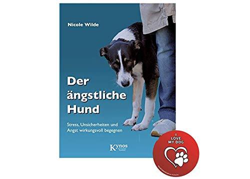Kynos Der ängstliche Hund: Stress, Unsicherheiten und Angst wirkungsvoll begegnen, Hundeerziehung + Hunde-Sticker