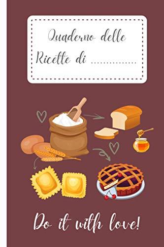 Quaderno delle Ricette: Quaderno personalizzato con 100 ricette da scrivere (con Sommario). Formato 6x9 (15,24 x 22,86 cm), (Cover cioccolato)