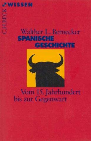 Spanische Geschichte. Vom 15. Jahrhundert bis zur Gegenwart