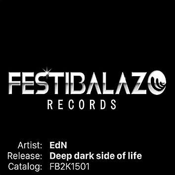 Deep Dark Side of Life