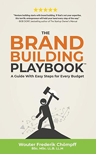The Brand Building Playbook: A Guide With Easy Steps for Every Budget (Business Playbooks, Band 1)