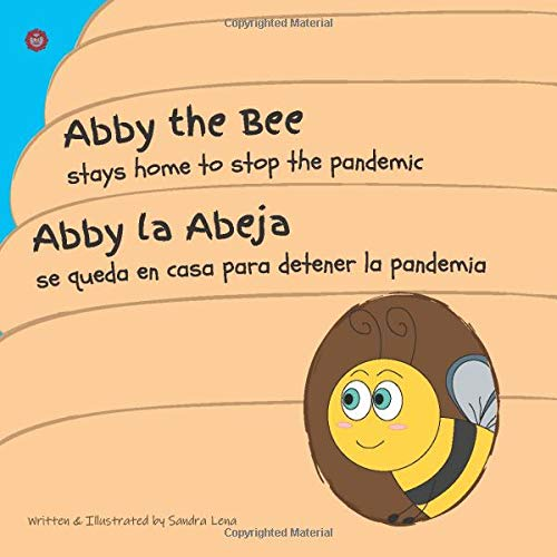 Abby the Bee Stays Home to Stop the Pandemic