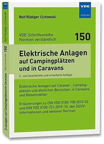 Elektrische Anlagen auf Campingplätzen und in Caravans: Elektrische Anlagen auf Caravan-, Campingplätzen und ähnlichen Bereichen, in Caravans und ... ... DGUV-Informationen und weiteren Normen