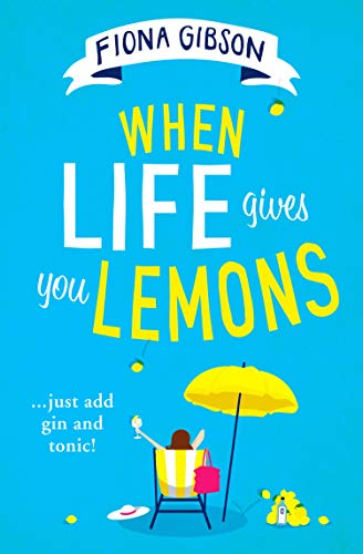 When Life Gives You Lemons: the perfect feel-good romantic comedy for summer 2020 pdf epub