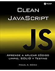 Clean JavaScript: Aprende a aplicar Código Limpio, SOLID y Testing
