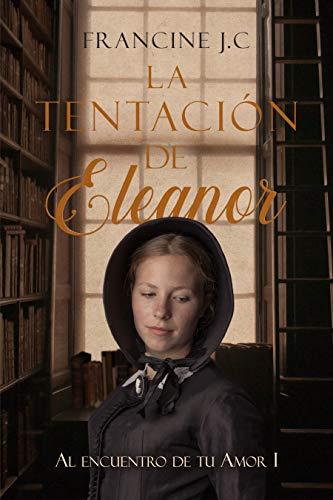 Book's Cover of La tentación de Eleanor (Al encuentro de tu amor nº 1) Versión Kindle