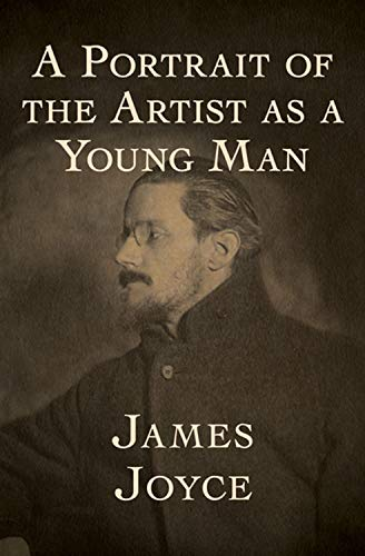 A Portrait of the Artist as a Young Man - James Joyce : Annotated (English Edition)