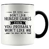 N\A Regalo per Gli Amanti di Hunger Games Tazza con Accento da 11 Once Se Non Ti piacciono Gli Hunger Games, Probabilmente Non Ti piacerò