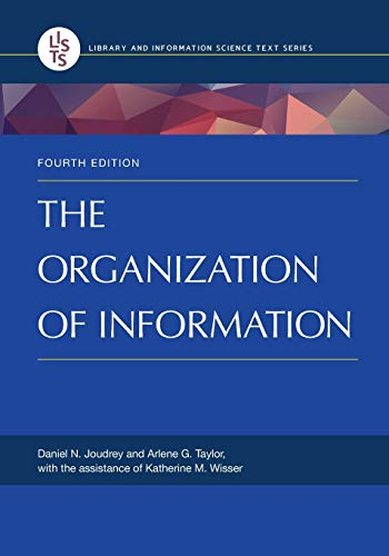 Compare Textbook Prices for The Organization of Information Library and Information Science 4 Edition ISBN 9781598848588 by Joudrey, Daniel N.