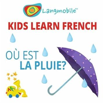 Kids Learn French: Où est la pluie?