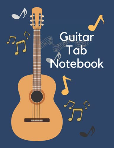 Guitar Tab Notebook  Guitar Tab Manuscript Paper:   110 Sheets  Extra sheets for Songwriting and composing music    8.5*11 inch big size Guitar Tablature notebook