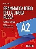 Grammatica d'uso della lingua russa. Teoria ed esercizi. Livello A2...