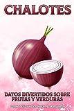 Chalotes (Datos Divertidos Sobre Frutas y Verduras)