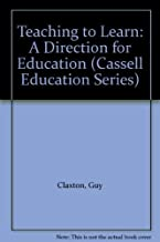 Teaching to Learn: A Direction for Education (Cassell Education Series)