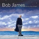 Songtexte von Bob James - Morning, Noon & Night