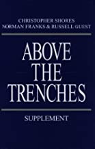 ABOVE THE TRENCHES SUPPLEMENT: A Complete Record of the Fighter Aces and Units of the British Empire Air Forces 1915 - 1920 - Supplement