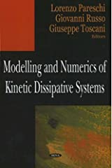 Modeling And Numerics of Kinetic Dissipative Systems Hardcover