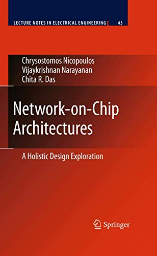 Network-on-Chip Architectures: A Holistic Design Exploration (Lecture Notes in Electrical Engineering (45), Band 45)
