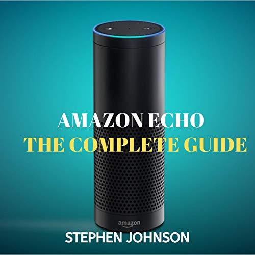 Page de couverture de Amazon Echo: The Complete Guide