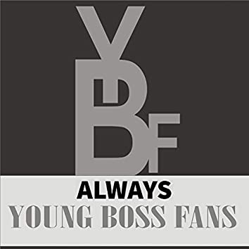 ALWAYS PROD BY YOUNG BOSS FANS (Freestyle)