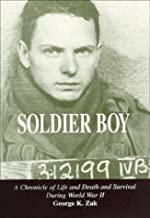 Soldier Boy: A Chronicle of Life and Death and Survival During World War II