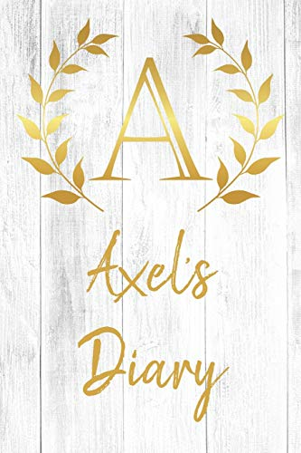 Axels Diary: Personalized Diary for Axel / Journal / Notebook - A Monogram Initial & Name - Great Christmas or Birthday Gift