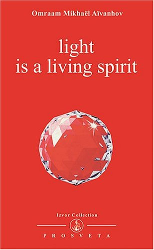 Light Is a Living Spirit (Izvor Collection, Volume 212)