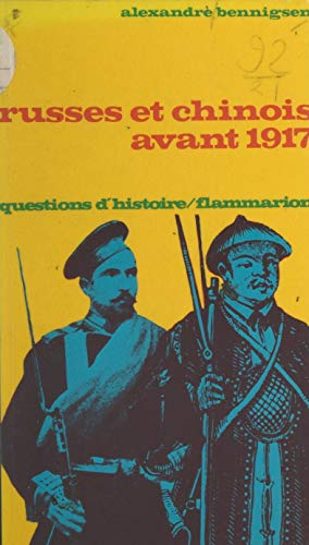 Russes et Chinois avant 1917 (French Edition)