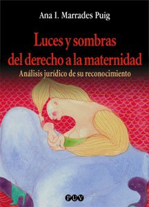 Luces y sombras del derecho a la maternidad: Análisis jurídico de su reconocimiento: 71 (Oberta)