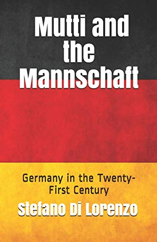 Mutti and the Mannschaft: Germany in the Twenty-First Century