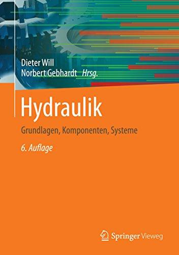 Hydraulik: Grundlagen, Komponenten, Systeme (German Edition)