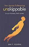 你的旅程,成为Unskippable®:(您的商务,生活与事业)