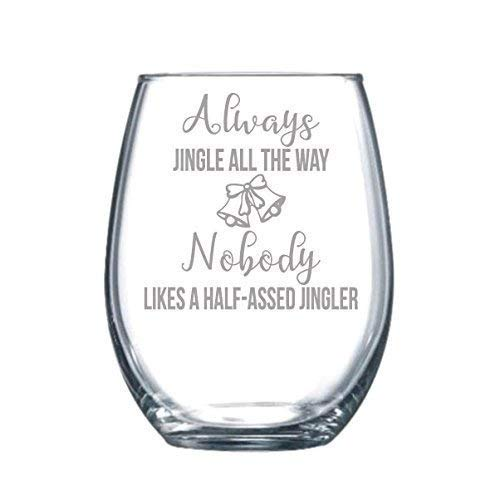 Always Jingle all the Way Funny Gift Laser Etched Wine Glass - 17 oz