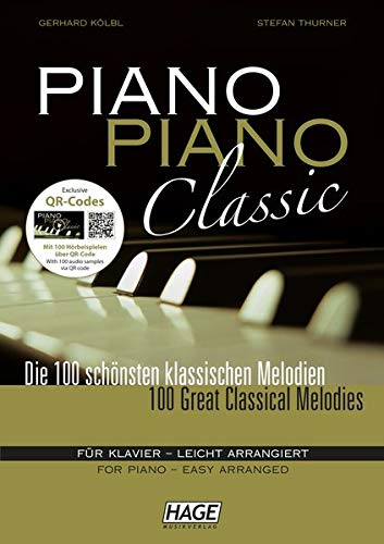 Piano Piano Classic: Die 100 schönsten klassischen Melodien für Klavier - leicht arrangiert