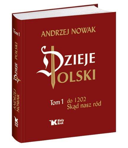 Dzieje Polski. Tom 1. Do 1202 Skąd nasz ród