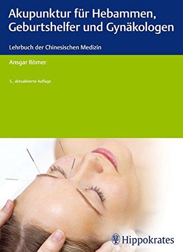 Römer, Thomas<br />Akupunktur für Hebammen, Geburtshelfer und Gynäkologen
