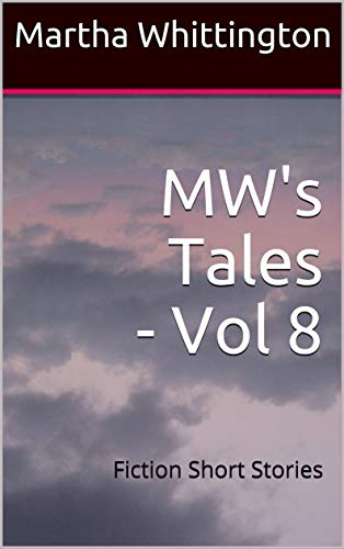 MW's Tales - Vol 8: Fiction Short Stories (English Edition)