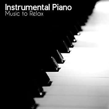 Instrumental Piano Music to Relax