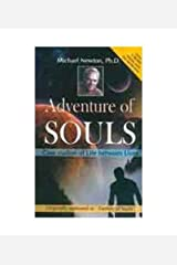 Adventures of Soul Case Studies of Lives Between Lives Paperback